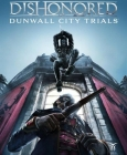 Dishonored : Dunwall City Trials DLC Steam Key