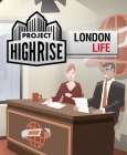 Project Highrise: London Life Steam Key